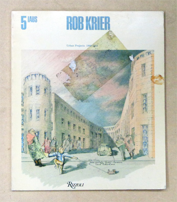Rob Krier: Urban Projects 1968 - 1982