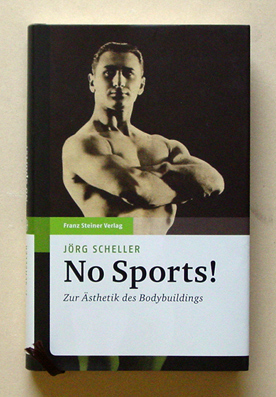 No Sports! - Zur Ästhetik des Bodybuildings