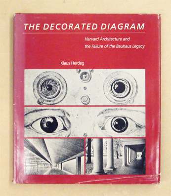 The Decorated Diagram: Harvard Architecture and the Failure of the Bauhaus Legacy